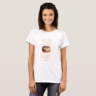 """Camiseta """"Se você não faz cenoura de todo para T do bolo de"""