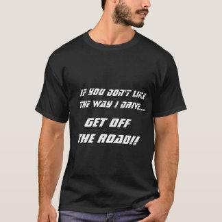 Camiseta Se você não gosta da maneira mim conduza o t-shirt