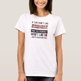 Camiseta Se você não gosta do basquetebol de cadeira de