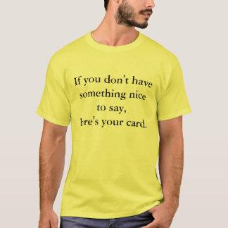 Camiseta Se você não tem algo agradável para dizer,