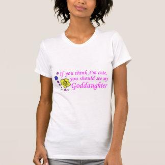 Camiseta Se você pensa Im bonito veja meu Goddaughter