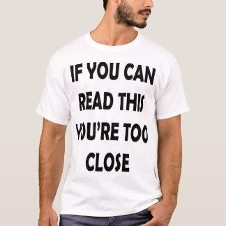 Camiseta Se você pode ler este você é demasiado próximo