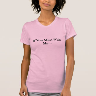 Camiseta Se você suja comigo…