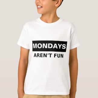 Camiseta Segundas-feiras não são divertimento