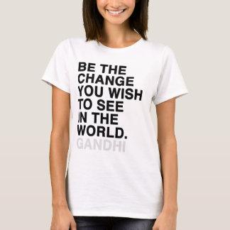 Camiseta seja a mudança que você deseja ver no mundo