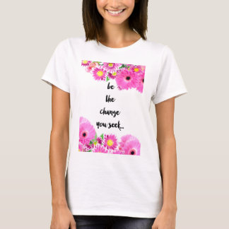 Camiseta Seja a mudança que você procura
