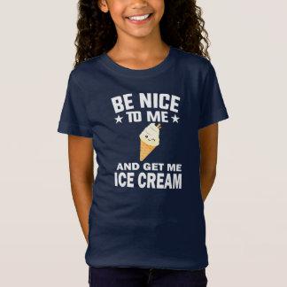 Camiseta Seja agradável a mim e obtenha-me o t-shirt da