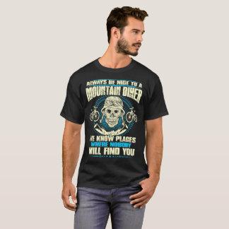 Camiseta Seja agradável ao motociclista da montanha ninguém