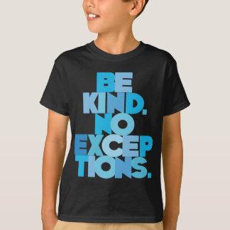 Camiseta Seja amável nenhumas exceções, aqua