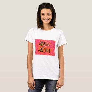 Camiseta Seja amável ou seja silencioso - um lembrete