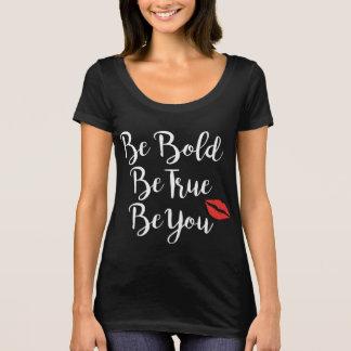 Camiseta Seja corajoso, seja verdadeiro, seja você
