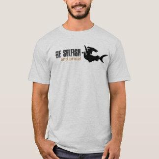 Camiseta Seja egoísta, e orgulhoso