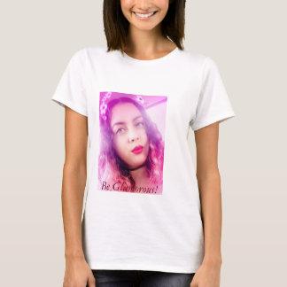 Camiseta Seja glamoroso!