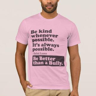 Camiseta Seja melhor do que uma intimidação - seja amável