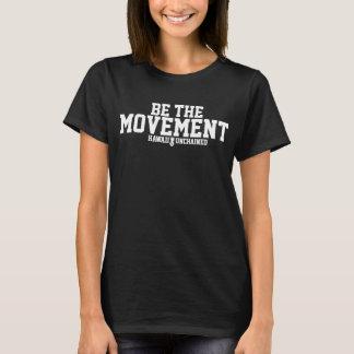 Camiseta Seja o T do movimento