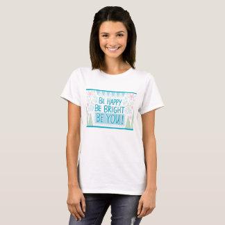 Camiseta Seja o t-shirt básico das mulheres felizes