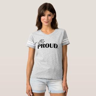 Camiseta Seja orgulhoso - t-shirt do futebol das mulheres