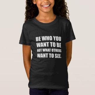 Camiseta Seja quem você quer ser