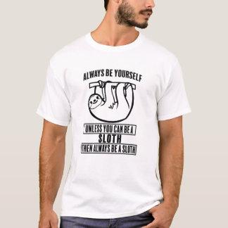 Camiseta Seja sempre você mesmo, a menos que você puder ser