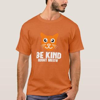 Camiseta Seja t-shirt alaranjado do Meow direito amável