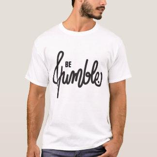 Camiseta Seja t-shirt humilde