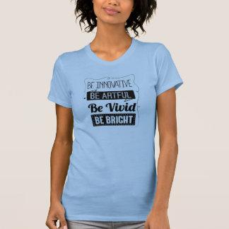 Camiseta Seja tanque brilhante, mulheres
