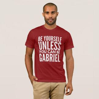 Camiseta Seja você mesmo a menos que você puder ser Gabriel