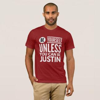 Camiseta Seja você mesmo a menos que você puder ser Justin