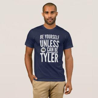 Camiseta Seja você mesmo a menos que você puder ser Tyler