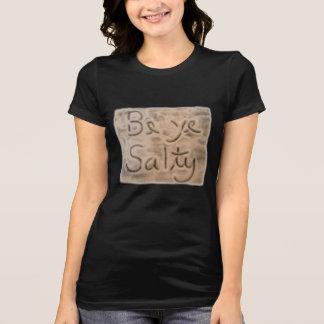 Camiseta Seja YE salgado - o t-shirt preto das mulheres