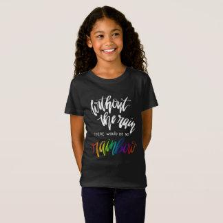 Camiseta Sem a chuva não haveria nenhum arco-íris