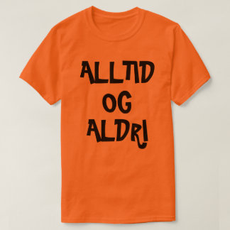 Camiseta Sempre e nunca na laranja norueguesa