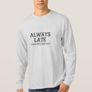 Camiseta Sempre tarde mas valor a espera