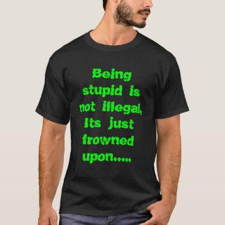 Camiseta Ser estúpido não é ilegal, seu u olhado de