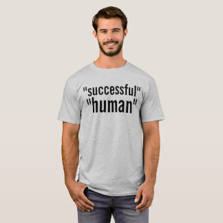 "Camiseta ""ser humano ""bem sucedido"" """