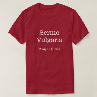 """Camiseta """"Sermo vulgar"""""""" (latino ordinário) """""""