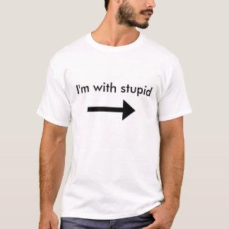 Camiseta seta, eu sou com estúpido
