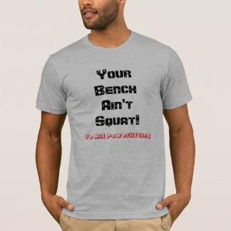 Camiseta Seu banco não é ocupa! Powerlifting T