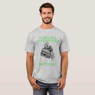 Camiseta Seu carro é bom no combustível, de que é bonito!