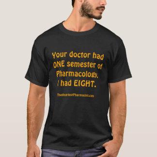 Camiseta Seu doutor teve UM semestre da farmacologia