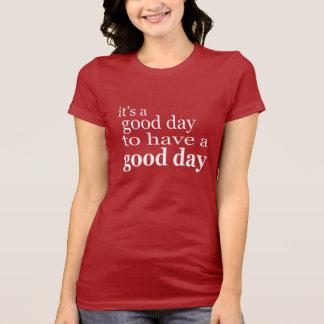 Camiseta seu um bom dia para ter dizer das citações do bom
