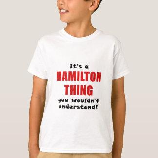 Camiseta Seu uma coisa que de Hamilton você não