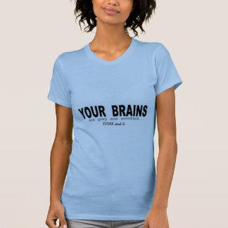 Camiseta Seus cérebros são cinzentos e enrugados