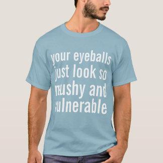 Camiseta seus globos oculares