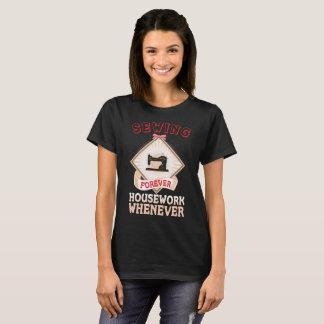 Camiseta Sewing para sempre trabalhos domésticos sempre que