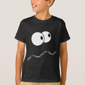Camiseta Sh! Eu estou escondendo dos povos estúpidos