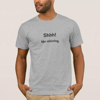 Camiseta Shhh! Nenhuma lamentação