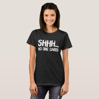 Camiseta Shhh… ninguém importa-se