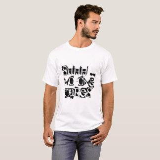 Camiseta Shhh - ninguém importa-se…
