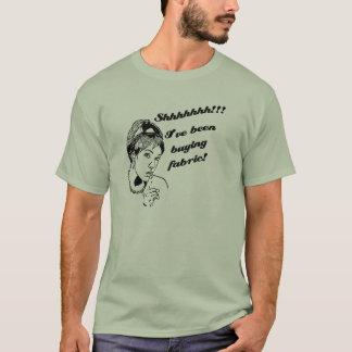 Camiseta Shhhh…. Eu tenho comprado o tecido!